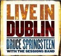 Cover Bruce Springsteen with The Sessions Band - Live In Dublin