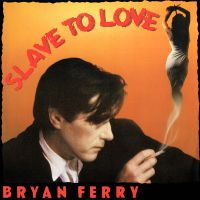 Cover Bryan Ferry - Slave To Love