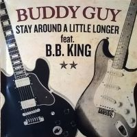 Cover Buddy Guy feat. B.B. King - Stay Around A Little Longer