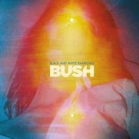 Cover Bush - Black And White Rainbows