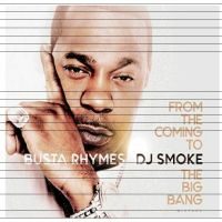 Cover Busta Rhymes / DJ Smoke - From The Coming To The Big Bang Mixtape