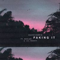 Cover Calvin Harris feat. Kehlani & Lil Yachty - Faking It