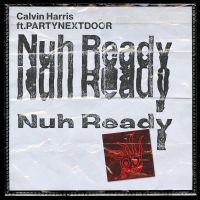 Cover Calvin Harris feat. PartyNextDoor - Nuh Ready Nuh Ready
