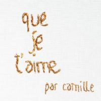 Cover Camille - Que je t'aime