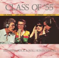 Cover Carl Perkins / Jerry Lee Lewis / Roy Orbison / Johnny Cash - Class Of '55 - Memphis Rock & Roll Homecoming