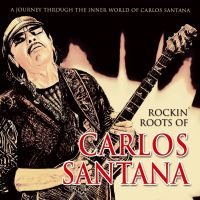 Cover Carlos Santana - Rockin' Roots Of Carlos Santan