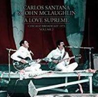 Cover Carlos Santana & John McLaughlin - A Love Supreme - Chicago Broadcast 1976 - Volume 2