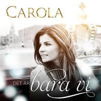 Cover Carola - Det är bara vi