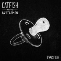 Cover Catfish And The Bottlemen - Pacifier
