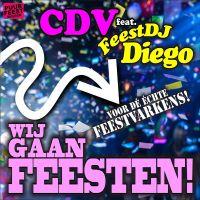 Cover CDV feat. FeestDJ Diego - Wij gaan feesten!