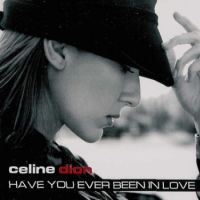 Cover Céline Dion - Have You Ever Been In Love