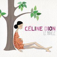 Cover Céline Dion - Le miracle