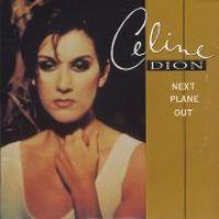 Cover Céline Dion - Next Plane Out