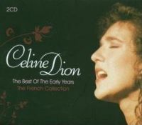 Cover Céline Dion - The Best Of The Early Years - The French Years