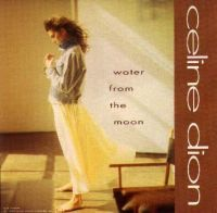 Cover Céline Dion - Water From The Moon