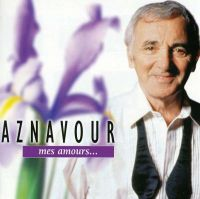 Cover Charles Aznavour - Aznavour: Mes amours...