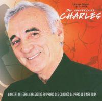 Cover Charles Aznavour - Bon Anniversaire Charles - Concert intégral enregistré au Palais des Congrès de Paris le 8 mai 2004
