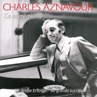 Cover Charles Aznavour - Ce sacré piano - 50 grosse Erfolge - 50 grands succès