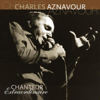 Cover Charles Aznavour - Chanteur extraordinaire