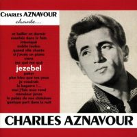 Cover Charles Aznavour - Charles Aznavour chante... Jezebel
