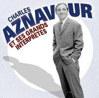 Cover Charles Aznavour - Charles Aznavour et ses grands interpretes