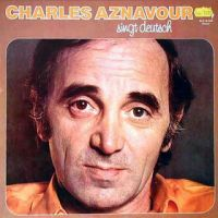 Cover Charles Aznavour - Charles Aznavour singt Deutsch