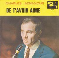 Cover Charles Aznavour - De t'avoir aimée