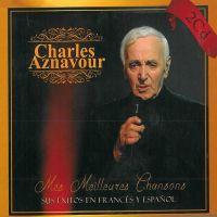 Cover Charles Aznavour - Mes meillures chansons - Sus éxitos en francés y español