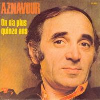 Cover Charles Aznavour - On n'a plus quinze ans