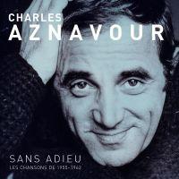 Cover Charles Aznavour - Sans adieu - les chansons de 1955-1962
