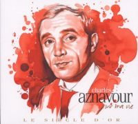 Cover Charles Aznavour - Sur ma vie - Le siècle d'or