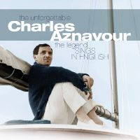 Cover Charles Aznavour - The Unforgettable - The Legend Sings In English