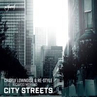 Cover Charly Lownoise & Re-Style feat. Ricardo Moreno - City Streets