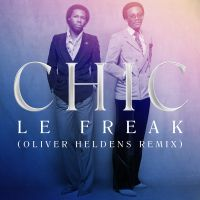 Cover Chic - Le Freak (Oliver Heldens Remix)