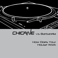 Cover Chicane vs Barbarella - How Does Your House Work