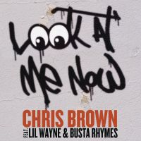 Cover Chris Brown feat. Lil Wayne & Busta Rhymes - Look At Me Now