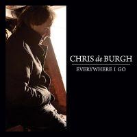 Cover Chris De Burgh - Everywhere I Go