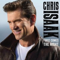 Cover Chris Isaak - First Comes The Night