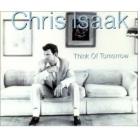 Cover Chris Isaak - Think Of Tomorrow
