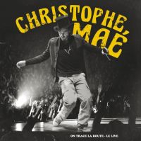 Cover Christophe Maé - On trace la route - Le live