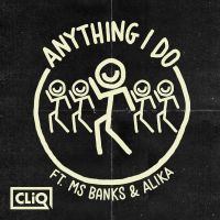 Cover CLiQ feat. Ms Banks & Alika - Anything I Do