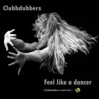 Cover Clubbdubbers - Feel Like A Dancer