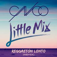 Cover CNCO & Little Mix - Reggaetón lento (Remix)