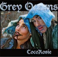 Cover CocoRosie - Grey Oceans