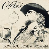 Cover Colt Ford - How You Lose A Woman