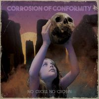 Cover Corrosion Of Conformity - No Cross No Crown