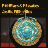 Cover Cosmic Vibrations feat. Dwight Trible - Pathways & Passages