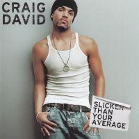 Cover Craig David - Slicker Than Your Average