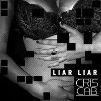 Cover Cris Cab - Liar Liar