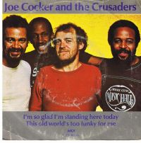 Cover Crusaders & Joe Cocker - I'm So Glad I'm Standing Here Today